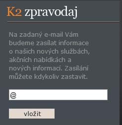 Společnosti K2 finance stačí zadat pouze email výměnou za zasílání novinek