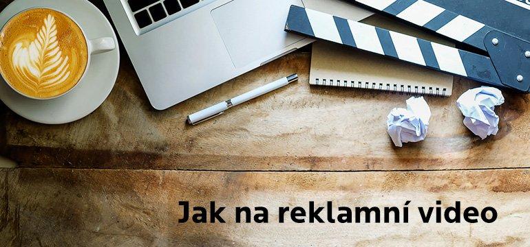 Jak připravit reklamní video, které promění diváka na zákazníka