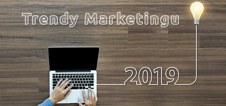 7 mega trendů digitálního marketingu pro rok 2019