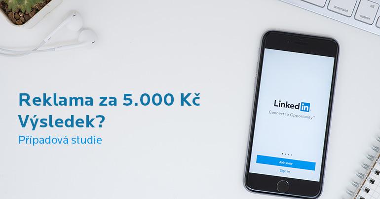 5000 Kč do reklamy na LinkedIn a co to přineslo