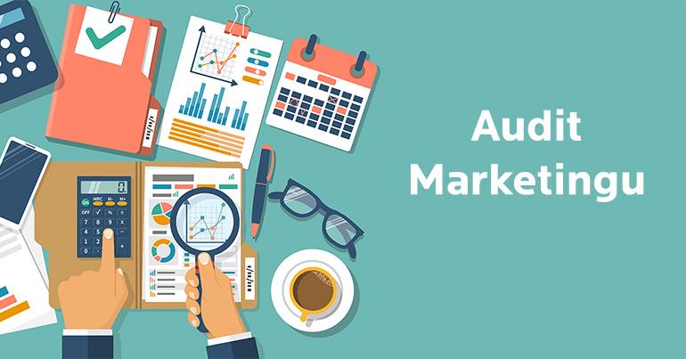 Co je to marketingový audit (a jak ho udělat)