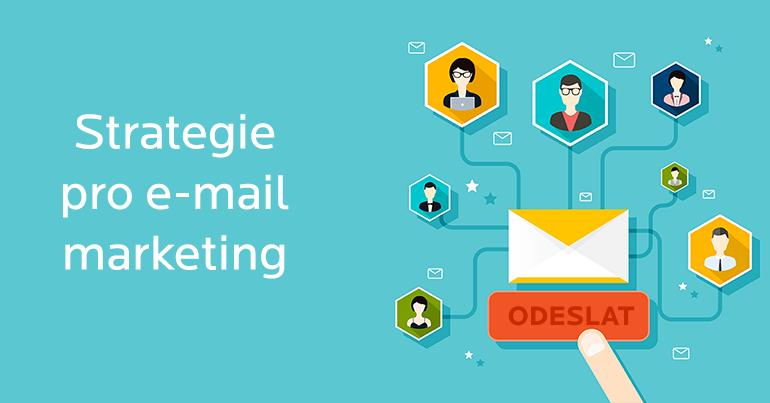 7 kroků k efektivni strategii pro e-mail marketing