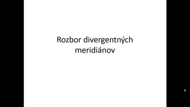 07 - Rozbor divergentných meridiánov BL - ST